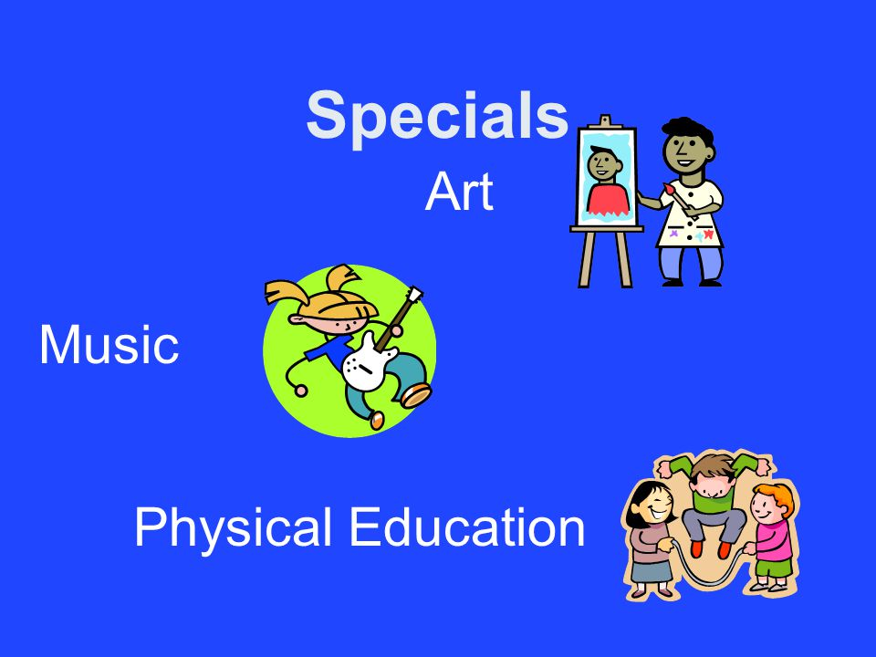 Specials Music Art Physical Education