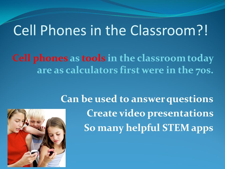 Cell Phones in the Classroom .