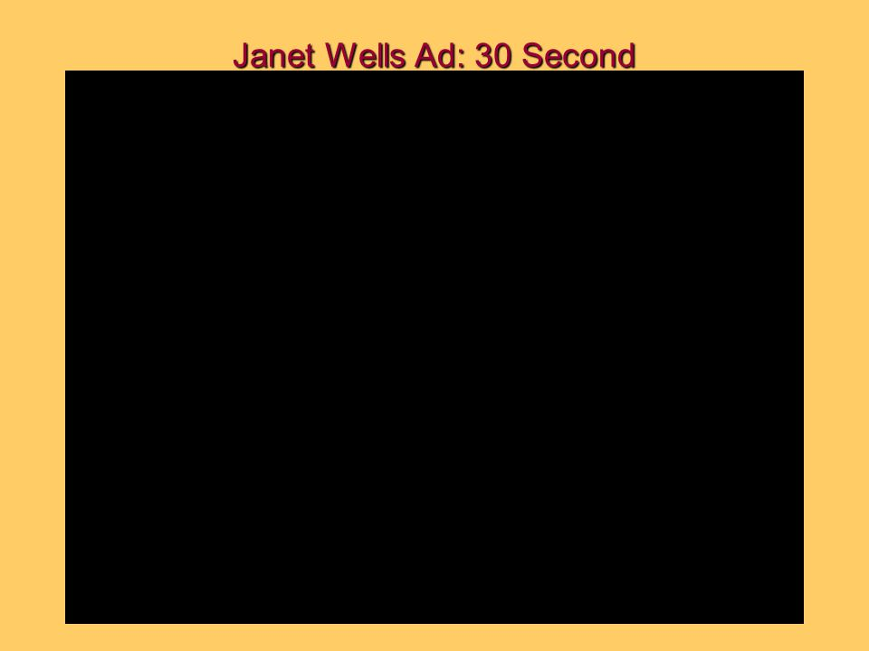Janet Wells Ad: 30 Second