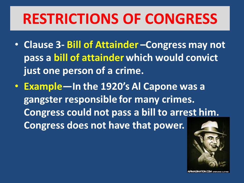 RESTRICTIONS OF CONGRESS 1. Clause 2-Habeas (to have) Corpus(a body)—a person cannot be held in jail without a just cause. An officer must explain the