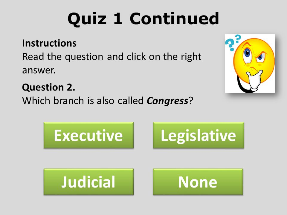 Quiz 1 Continued Instructions Read the question and click on the right answer.