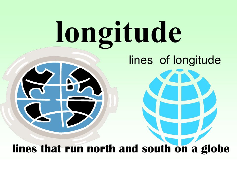 longitude lines of longitude lines that run north and south on a globe