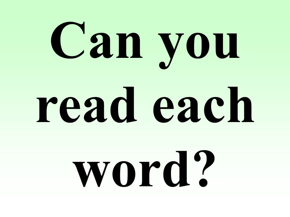 Can you read each word