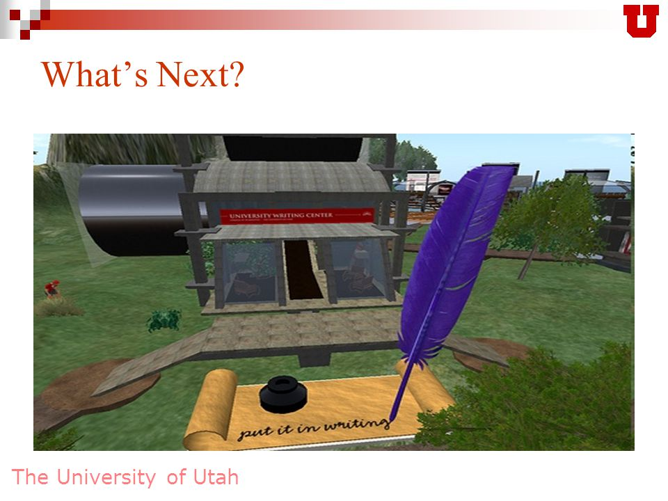 The University of Utah What's Next