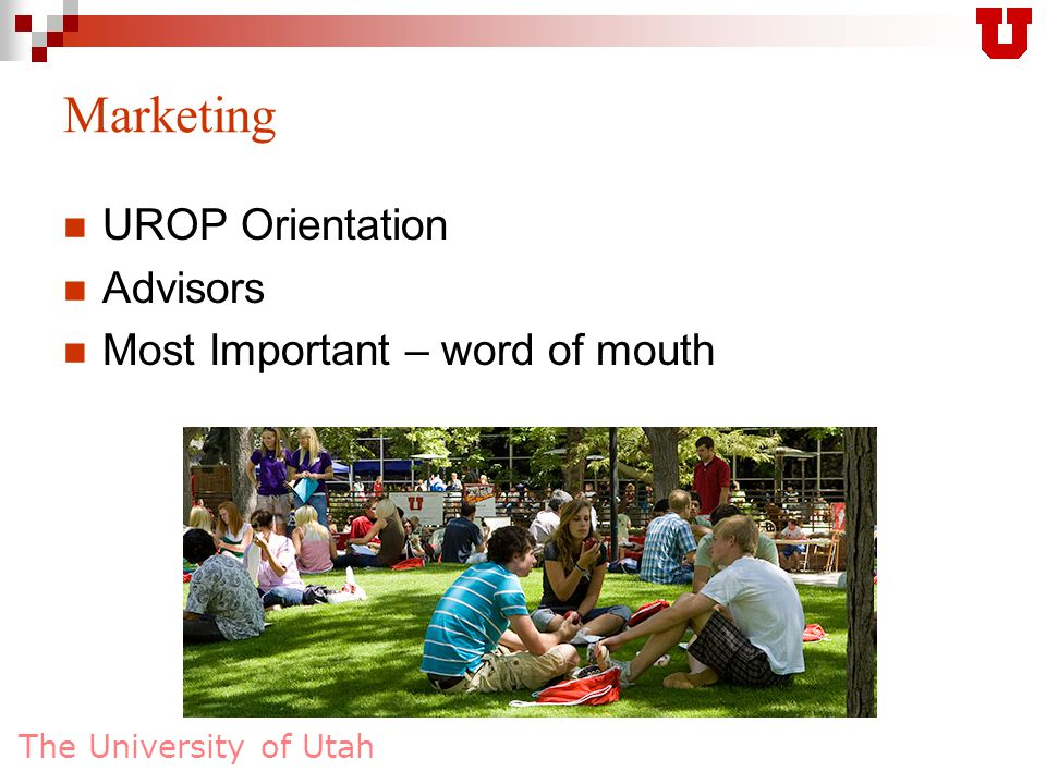 The University of Utah Marketing UROP Orientation Advisors Most Important – word of mouth