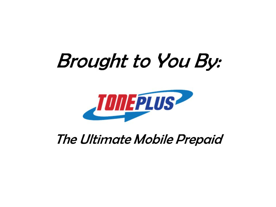 The Ultimate Mobile Prepaid Brought to You By: