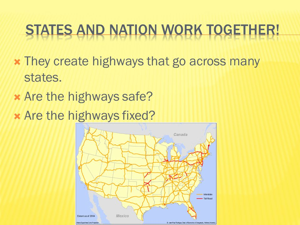  They create highways that go across many states.