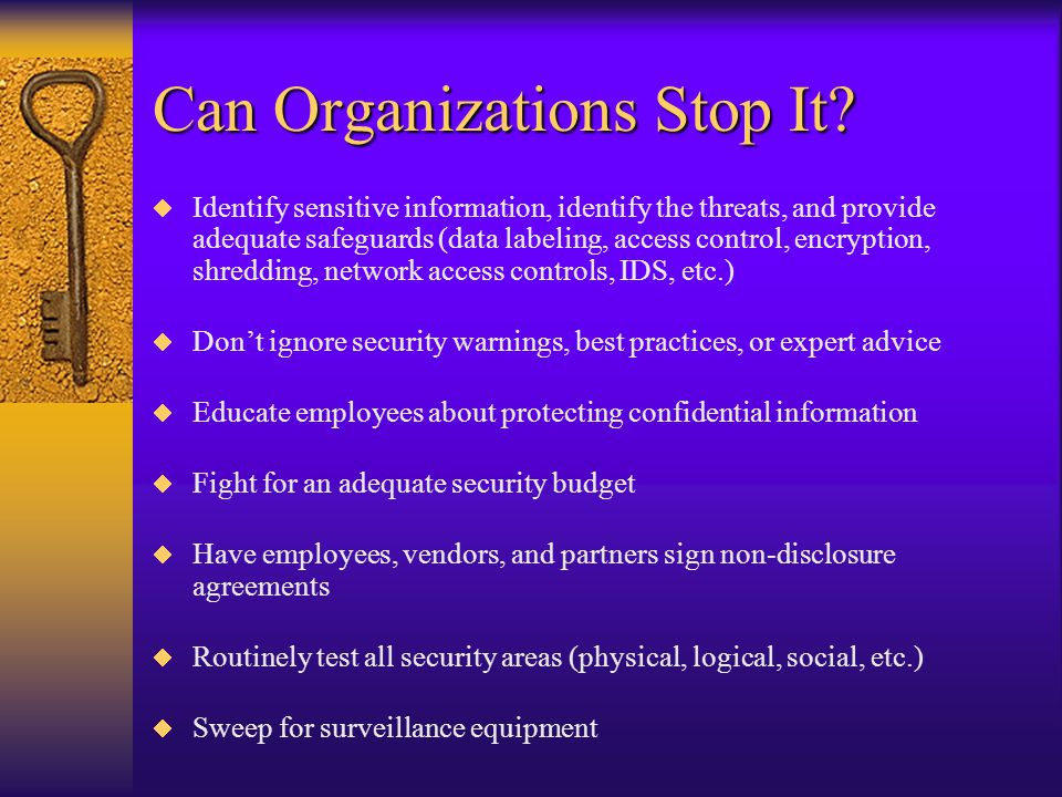 Information System Attacks (cont.)  Use directory traversal or direct instruction attacks on web apps  Use long character-strings to find buffer overflows  Use cross-side scripting attacks against web apps  Execute remote commands via server-side includes  Manipulate session cookies, hidden fields, or referrer/host fields to attack server apps  Exploit trusted system relationships