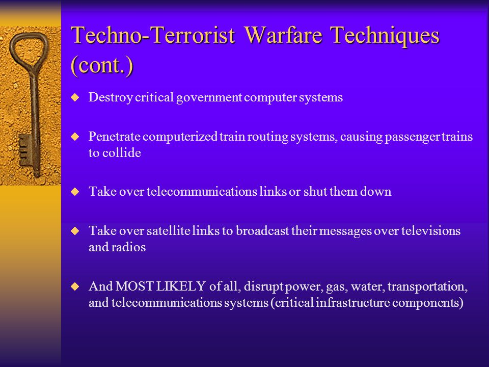 Techno-Terrorist Warfare Techniques  Using a computer, penetrate a control tower computer system and send false signals to aircraft, causing them to