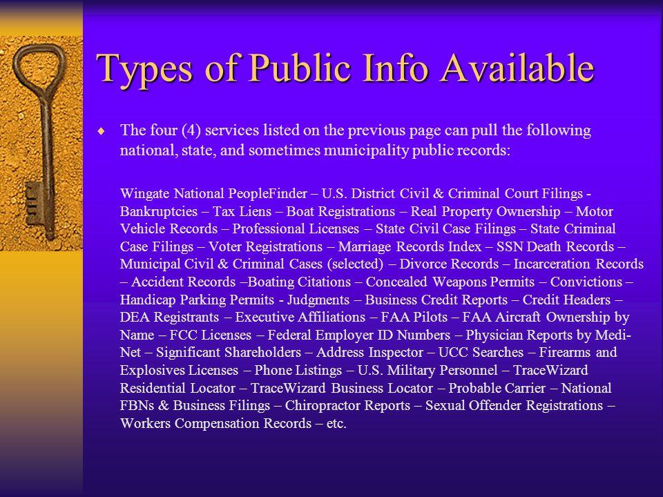 National Public Info Database Services  AutoTrackXP –1-800-279-7710 –www.atxp.com  ChoicePoint –1-888-333-3356 –www.choicepointonline.com  Lexis-Nexis –1-800-227-9597 –www.lexis-nexis.com  Merlin Information Services –1-800-367-6646 –www.merlindata.com (best bet and budget, especially for CA)