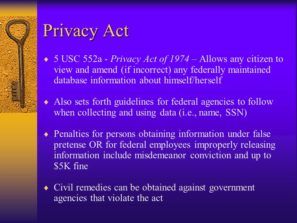 Freedom of Information Act  5 USC 552 - Freedom of Information Act (FOIA) - Allows public access to certain federal government records  Doesn't apply to state, local government, Congress, or White House courts (however, all states have their own FOIA versions as well)  Exclusions are: current law enforcement investigations, C.I.