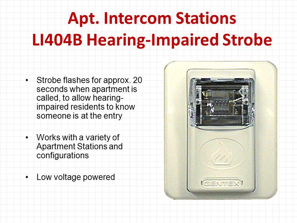 Apt. Intercom Stations LI404B Hearing-Impaired Strobe Strobe flashes for approx.