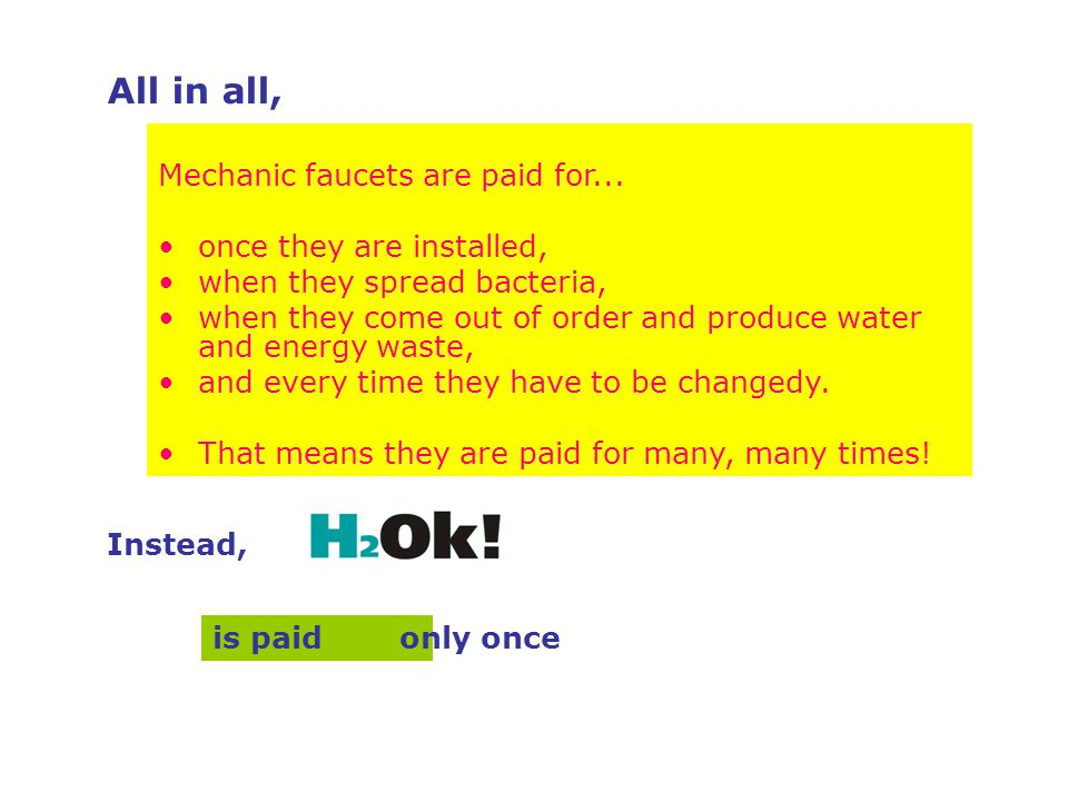 All in all, is paid Instead, only once Mechanic faucets are paid for...