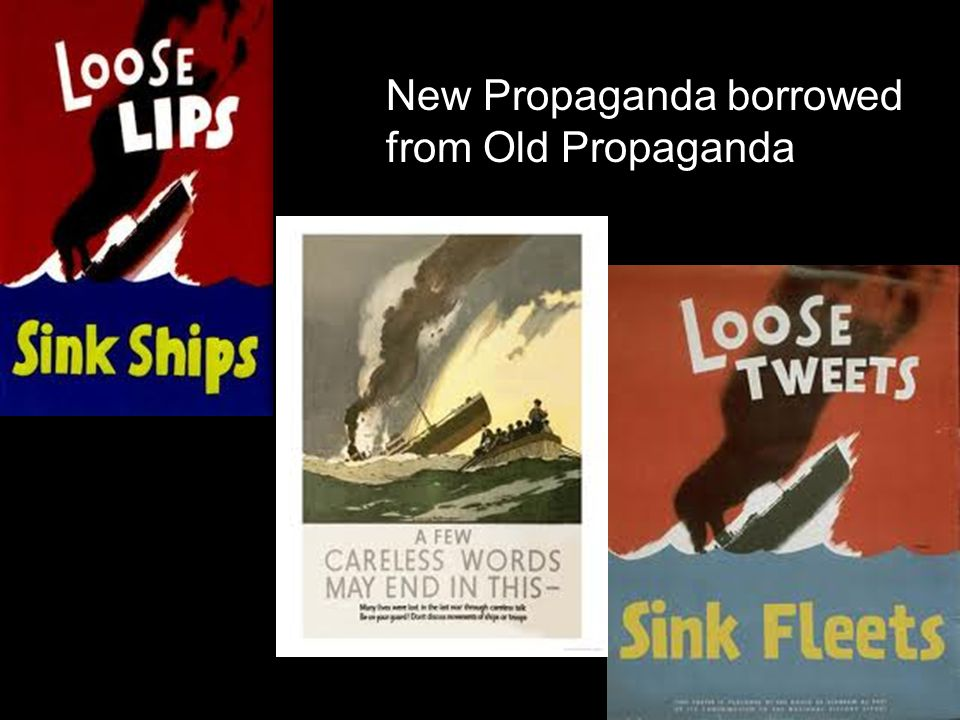 New Propaganda borrowed from Old Propaganda