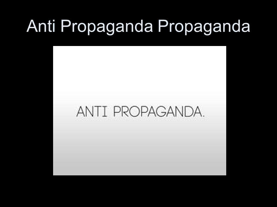 Anti Propaganda Propaganda