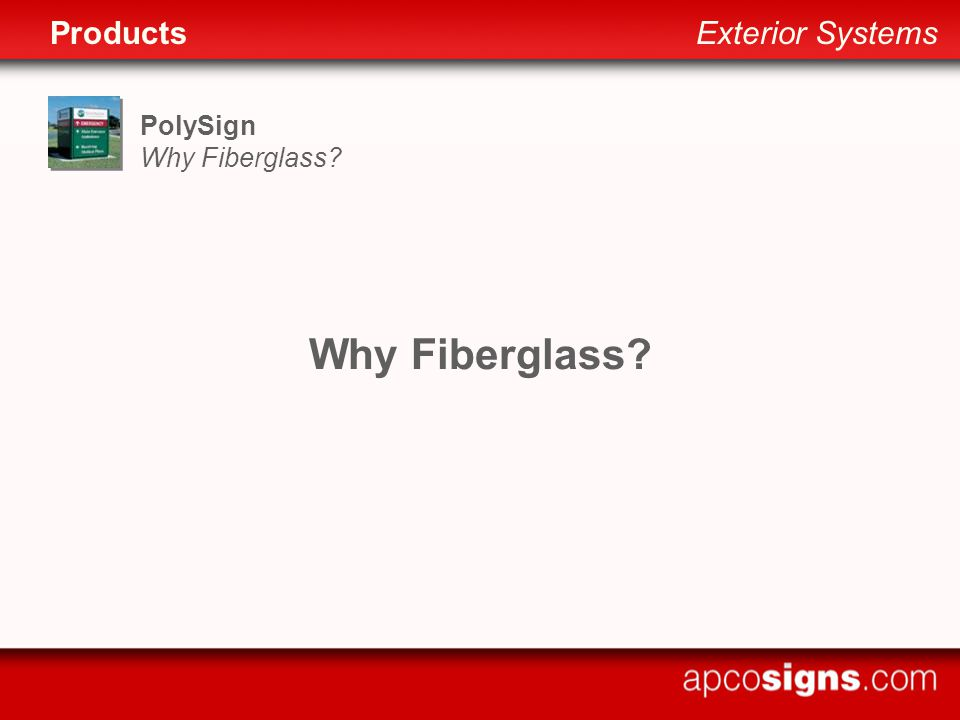 PolySign Why Fiberglass? ProductsExterior Systems