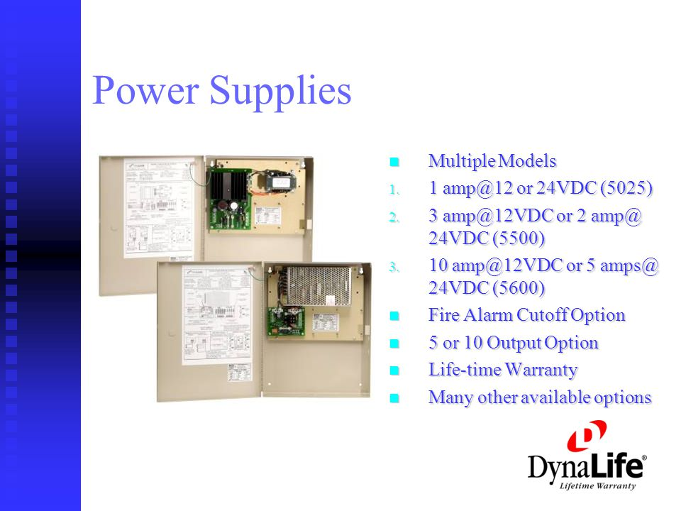 Power Supplies Multiple Models 1. 1 amp@12 or 24VDC (5025) 2.