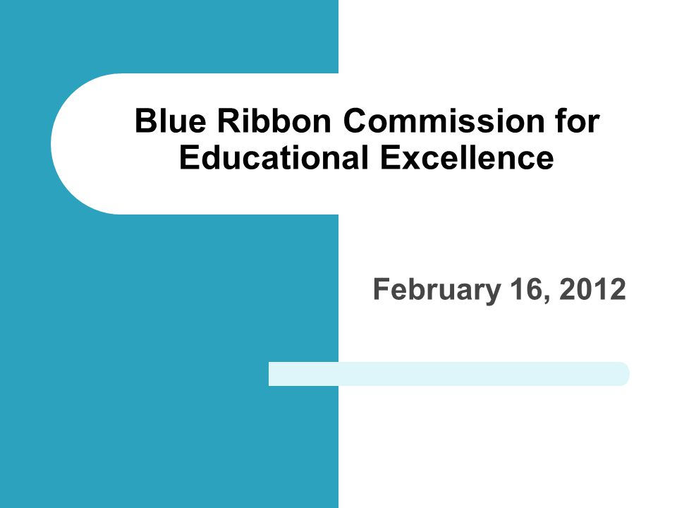 February 16, 2012 Blue Ribbon Commission for Educational Excellence