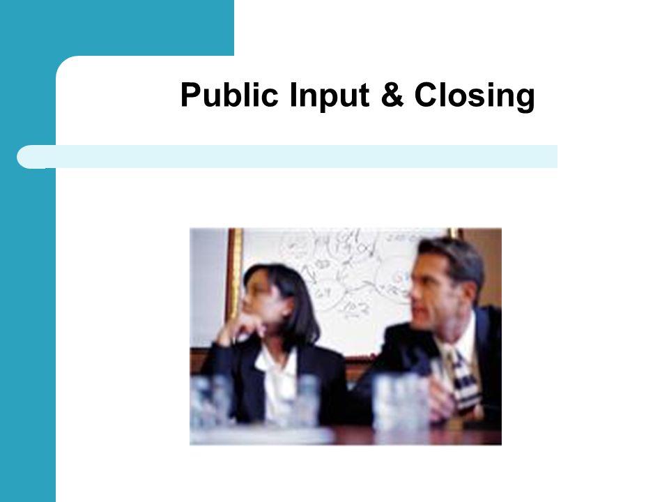 Public Input & Closing