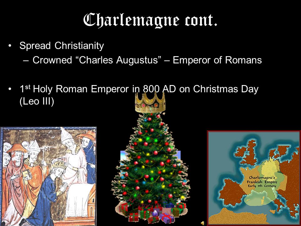 Charlemagne Charles the Great 768-814 Built up judicial system Revived the arts (schools) –Renaissance Empire with vast military expeditions –33 of 46 Campaign –Song of Roland (30 yrs of campaigns)
