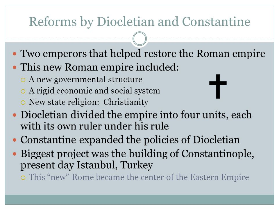 Reforms by Diocletian and Constantine The lack of population made it difficult to raise and pay for an army through taxes Inflation: A rapid increase in taxes Diocletian issued a price edict in 301 that set wages and prices of goods  Idea failed The emperors also forced people to stay in their vocations, or style of jobs