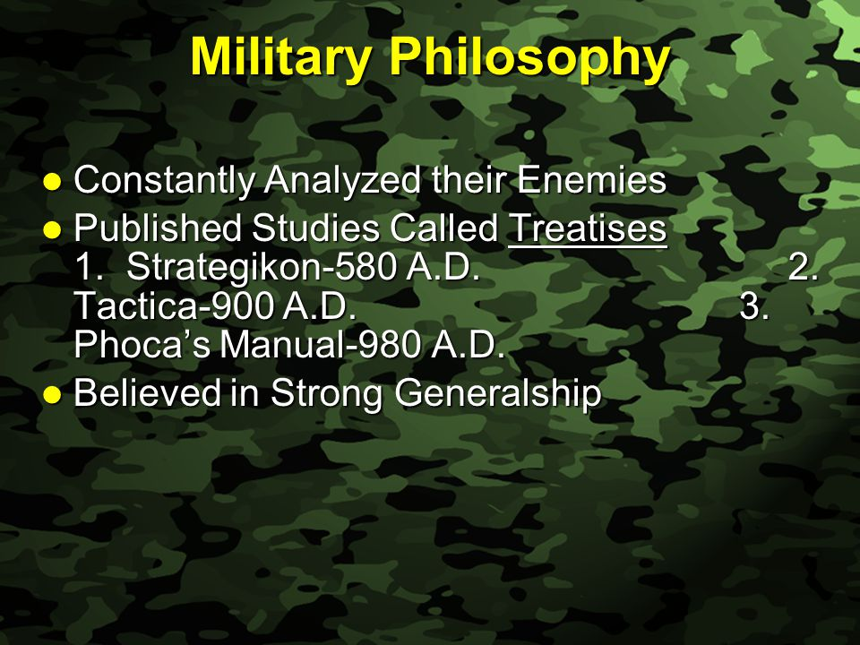 Slide 25 Military Philosophy Constantly Analyzed their Enemies Constantly Analyzed their Enemies Published Studies Called Treatises 1.