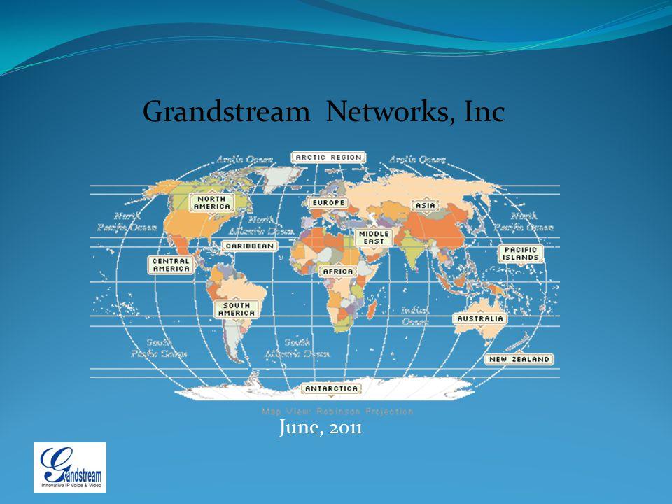 Grandstream Networks, Inc June, 2011