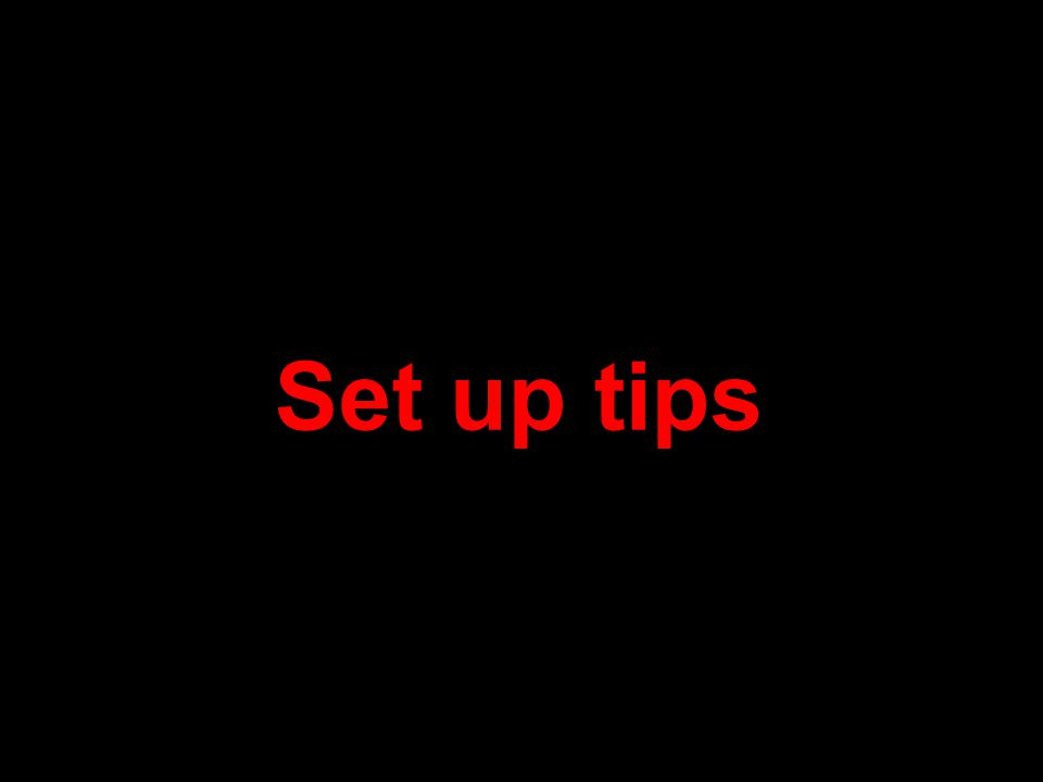 80 21 September 2009 Set up tips