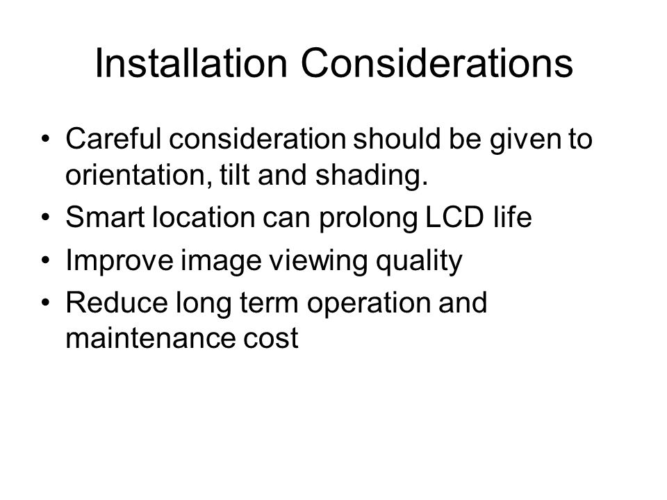 Installation Considerations Careful consideration should be given to orientation, tilt and shading.