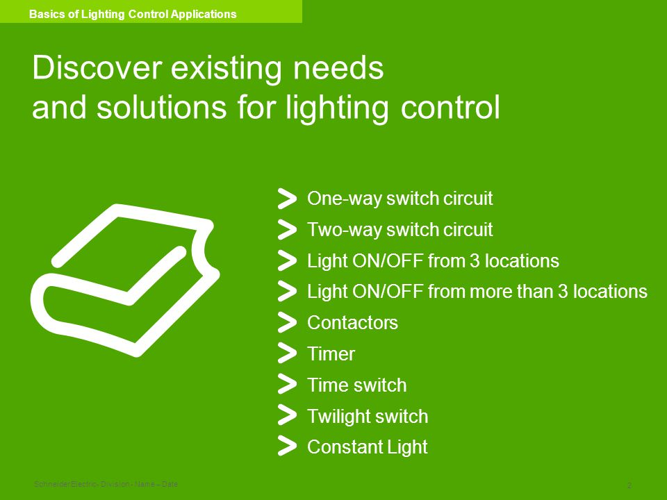 Schneider Electric 23 - Division - Name – Date Basics of Lighting Control Applications Alternatives for light control KNX Basic Architecture Actuators Sensors & Push Buttons > Advanced Applications