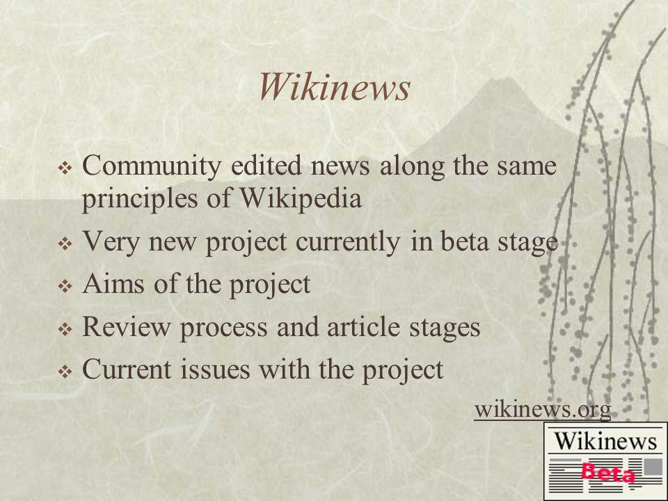 Wikimedia Projects  Wikipedia  Wiktionary  Wikibooks  Wikisource  Wikiquote  Wikispecies  Wikimedia Commons  Wikinews