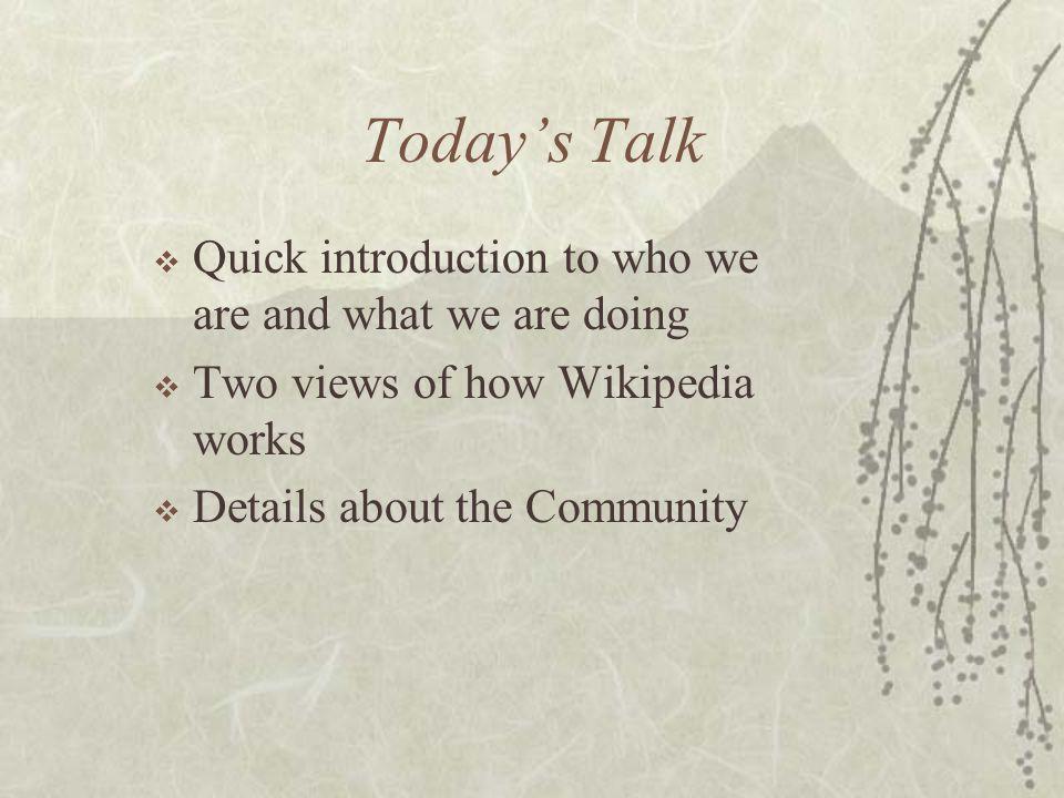 Wikipedia Sociographics Jimmy Wales President, Wikimedia Foundation Wikipedia Founder