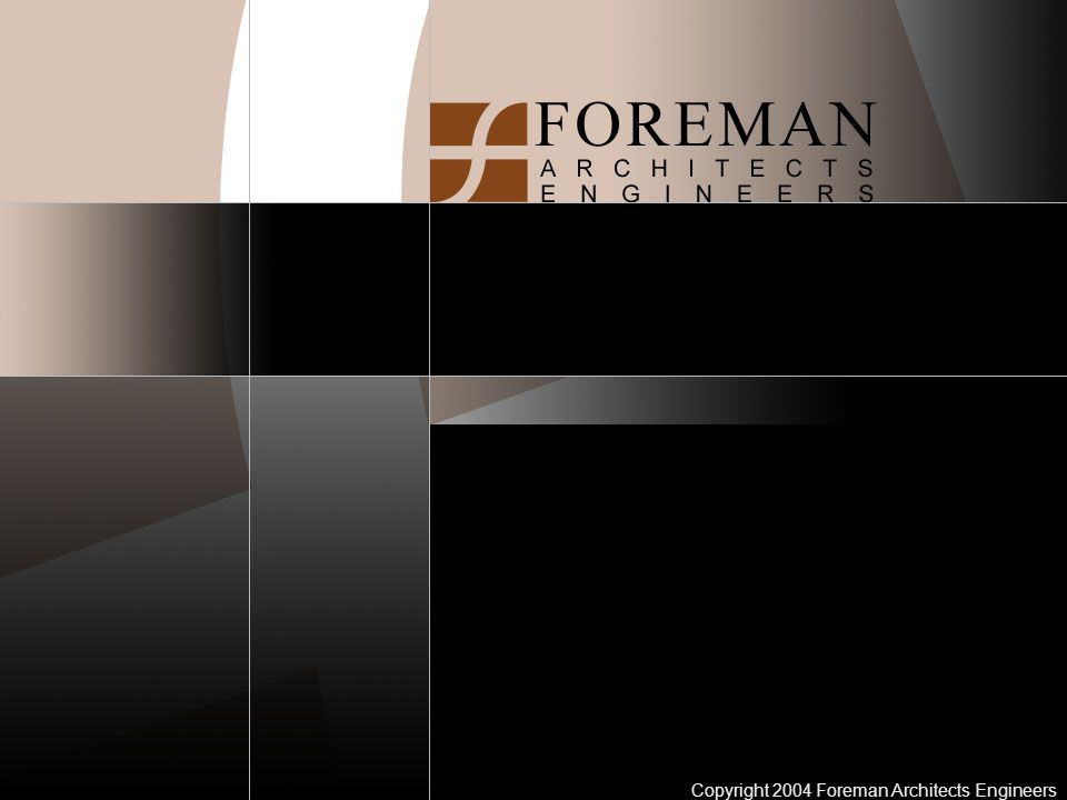 Copyright 2004 Foreman Architects Engineers