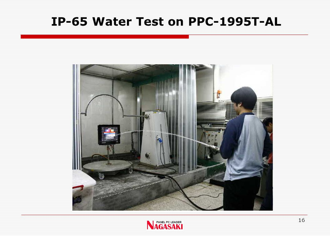 16 IP-65 Water Test on PPC-1995T-AL