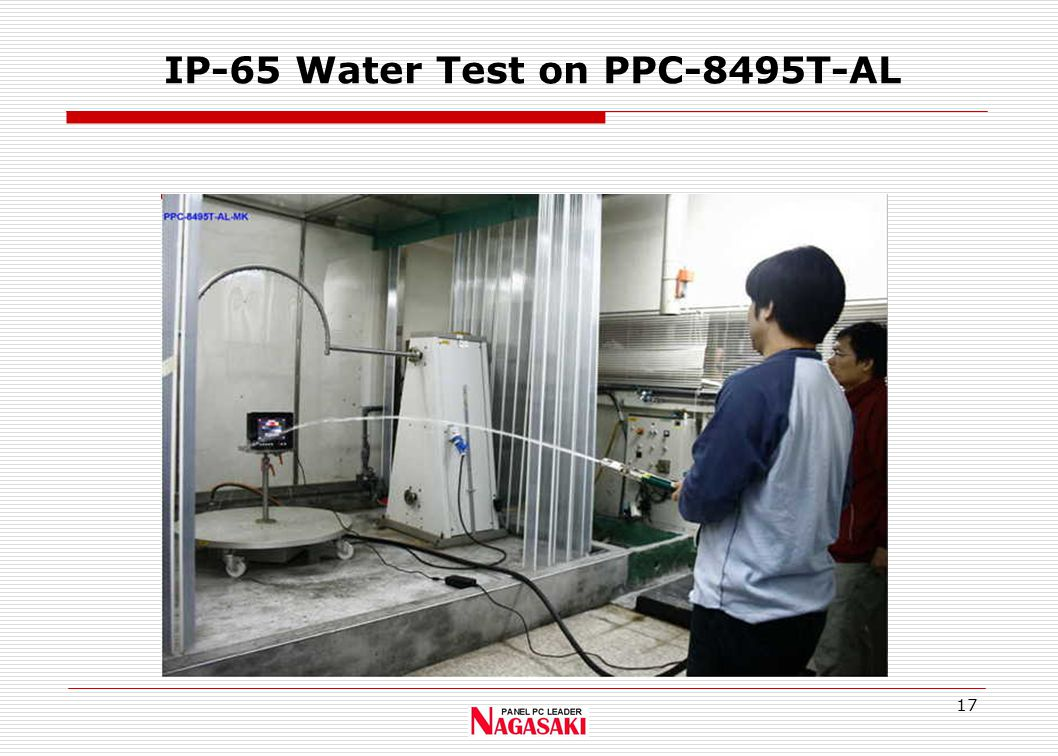 17 IP-65 Water Test on PPC-8495T-AL