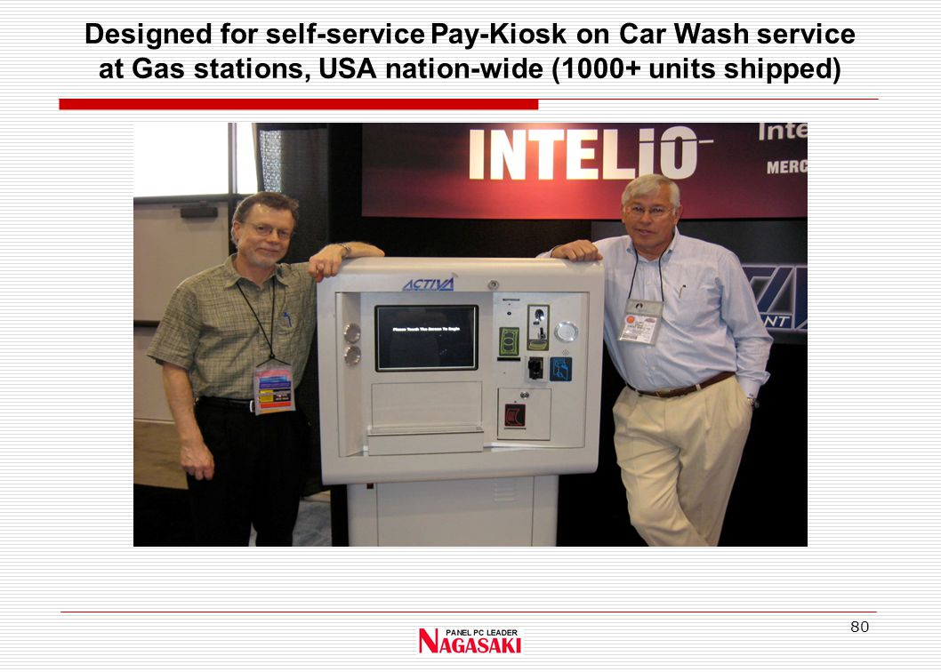 80 Designed for self-service Pay-Kiosk on Car Wash service at Gas stations, USA nation-wide (1000+ units shipped)