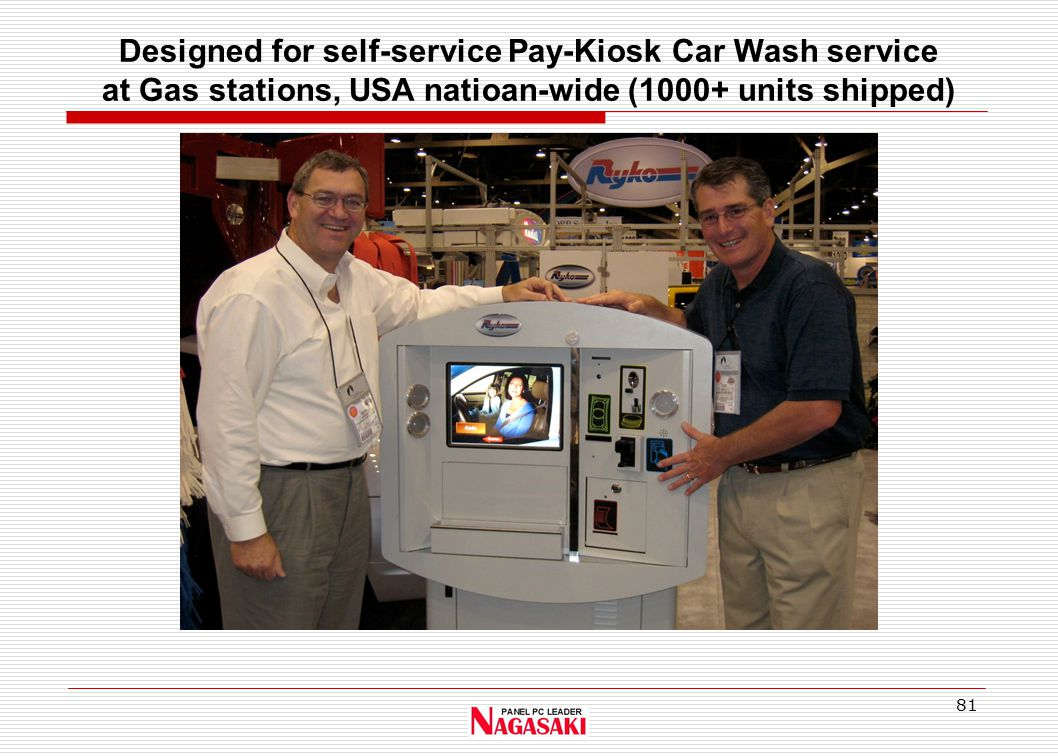 81 Designed for self-service Pay-Kiosk Car Wash service at Gas stations, USA natioan-wide (1000+ units shipped)