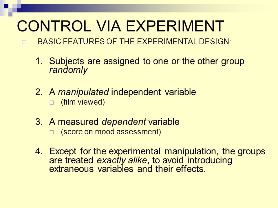 CONSIDER AN ALTERNATIVE APPROACH…  Instead of conducting an experiment, you interviewed moviegoers as they exited a theater to see if what they saw influenced their mood.
