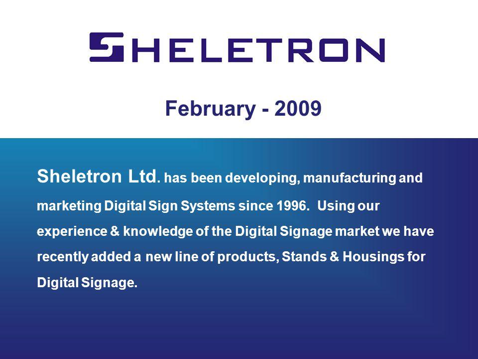 February - 2009 Sheletron Ltd.