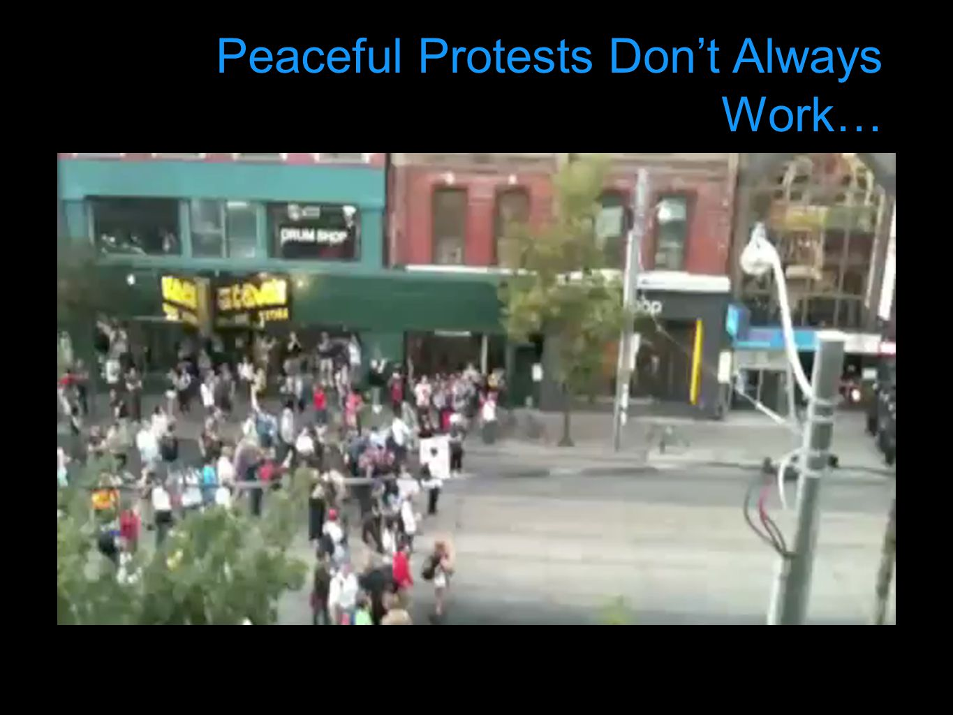 Peaceful Protests Don't Always Work…