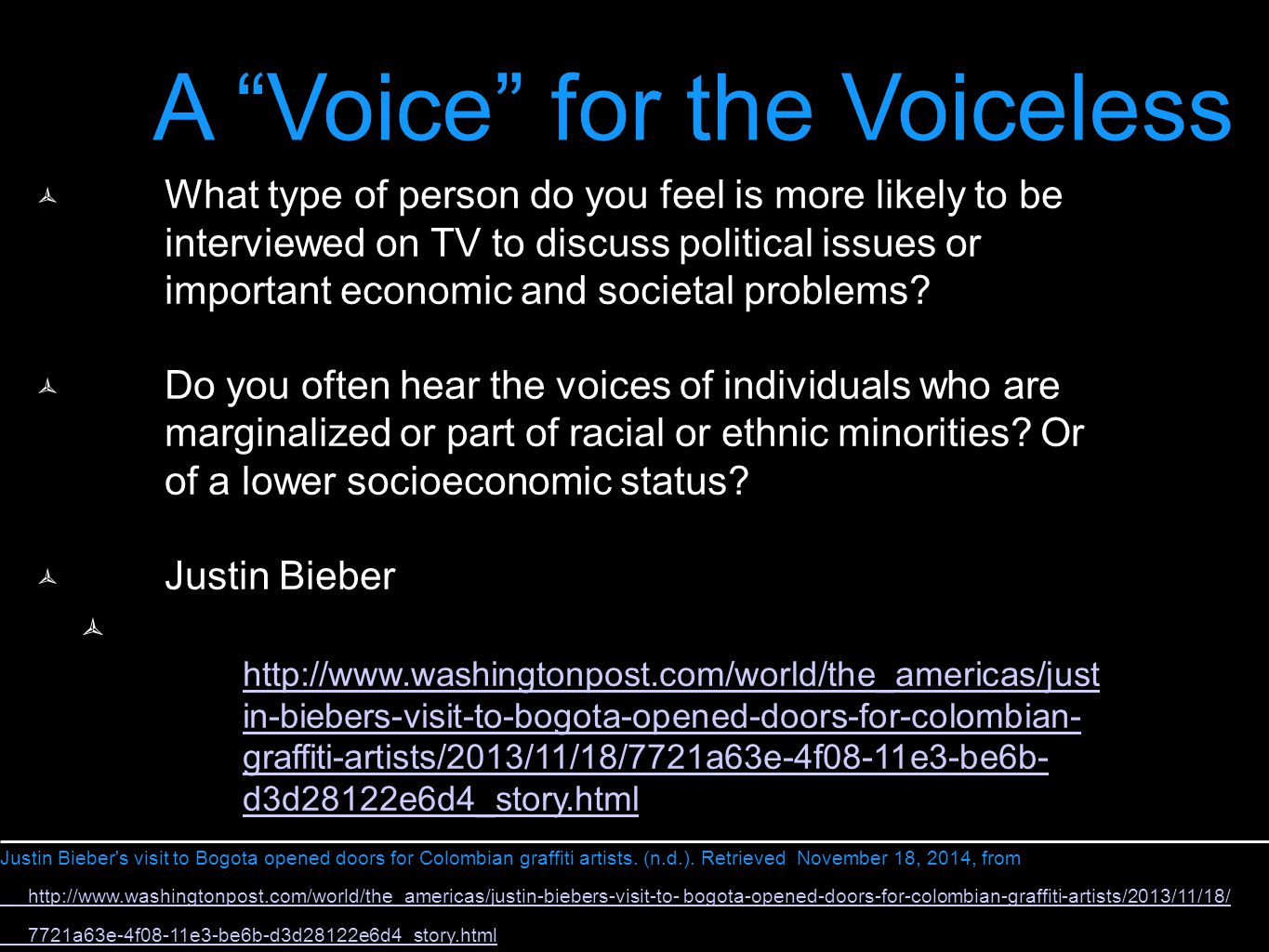 "A ""Voice"" for the Voiceless  What type of person do you feel is more likely to be interviewed on TV to discuss political issues or important economic"