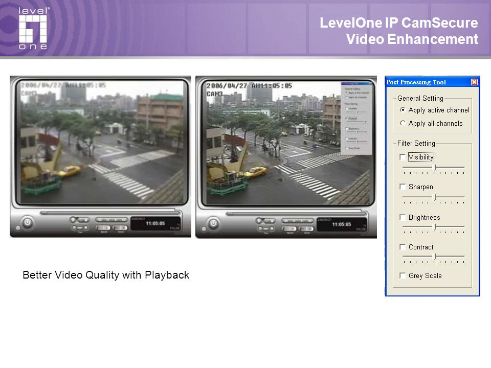 LevelOne IP CamSecure Video Enhancement Better Video Quality with Playback
