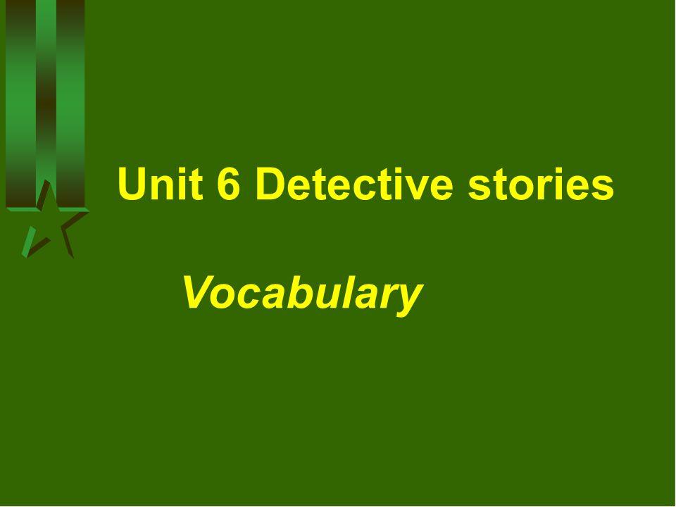 Unit 6 Detective stories Vocabulary