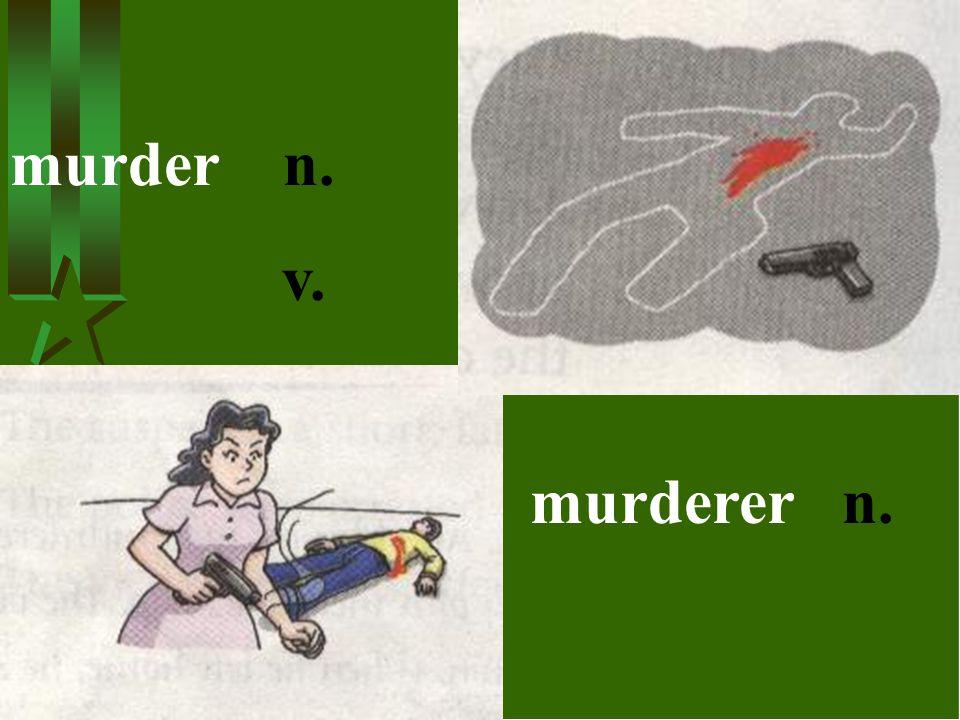 murder n. v. murderer n.