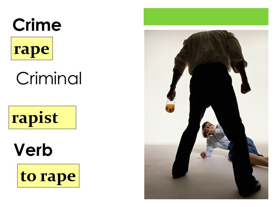 Criminal Crime Verb rape rapist to rape