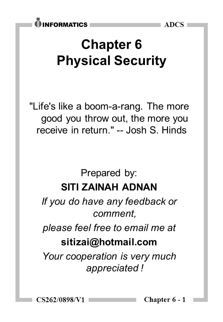 Chapter 6 - 1 ADCS CS262/0898/V1 Chapter 6 Physical Security Life s like a boom-a-rang.