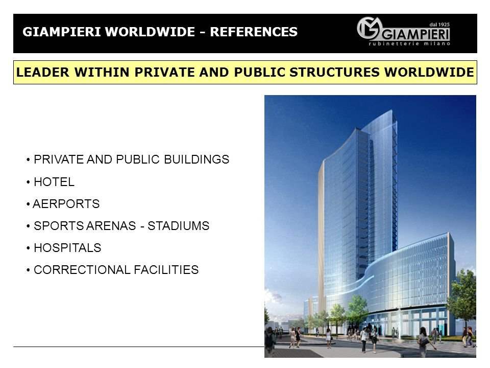 GIAMPIERI WORLDWIDE - REFERENCES PRIVATE AND PUBLIC BUILDINGS HOTEL AERPORTS SPORTS ARENAS - STADIUMS HOSPITALS CORRECTIONAL FACILITIES LEADER WITHIN