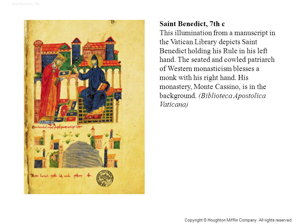 Saint Benedict, 7th c This illumination from a manuscript in the Vatican Library depicts Saint Benedict holding his Rule in his left hand. The seated