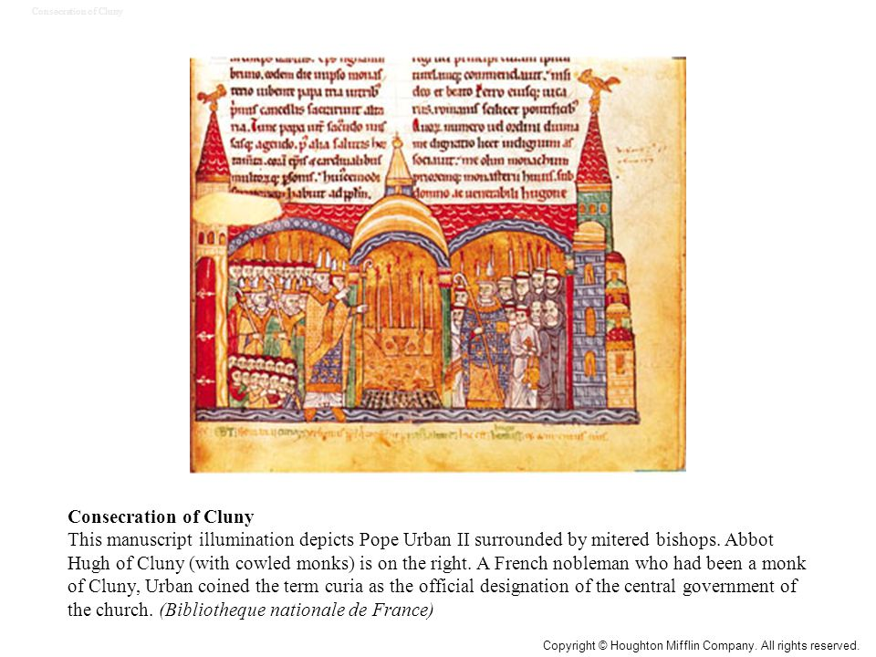Consecration of Cluny This manuscript illumination depicts Pope Urban II surrounded by mitered bishops. Abbot Hugh of Cluny (with cowled monks) is on