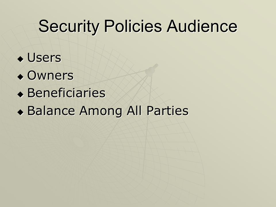 Security Policies Audience  Users  Owners  Beneficiaries  Balance Among All Parties